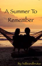 A Summer to Remember by hallieandbrutus