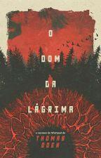 O Dom da Lágrima by ThomasOden