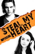 Steal My Heart by MP13Girl