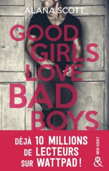 GOOD GIRLS LOVE BAD BOYS (Corruption - Addiction TOME 2)