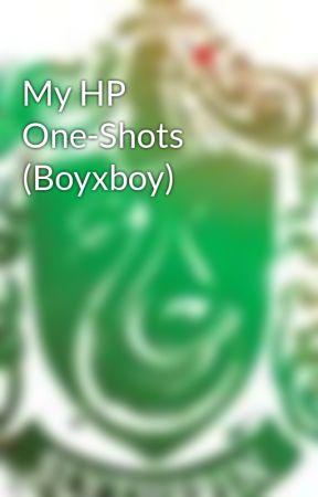 My HP One-Shots (Boyxboy) by KeepCalmLoveSeverus