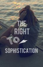 The Right To Sophistication by princesscait13