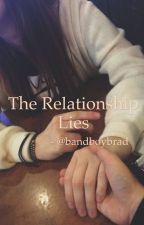 The Relationship Lies by bandboybrad