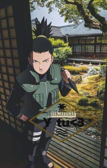 Shikamaru y tu