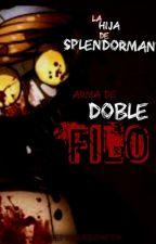 La Hija De Splendorman/Book#4/ Arma De Doble Filo/PRECUELA/ by FloweyDrawFTW