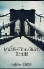 Musik-Film-Buch Kritik! by julchen52000