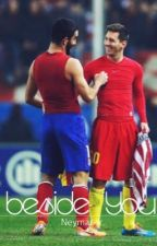 Beside You || Arda Turan/Neymar Jr #wattys2016 by milathemermaid