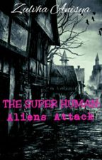 The Super Human: Aliens Attack by kkambear