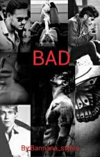 BAD by Marry_love_Styles
