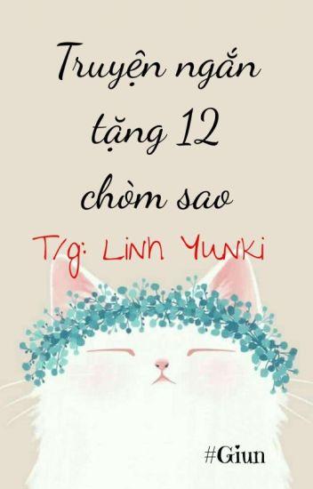 Truyện Ngắn Tặng 12 Chòm Sao - Linh Yunki