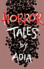Horror Tales by adeeeya