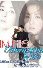 Im His Unwanted Wife by XhiXhiJungkook