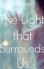 The Light that Surrounds Us by ShellyCullen
