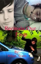 Recreate our past; A Phanfiction by What_Team