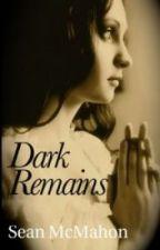 Dark Remains: A Maggie Power Adventure (Maggie Power #1) by SeanMcMahon