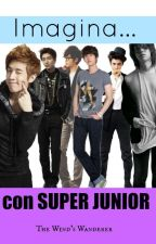 Imagina... con Super Junior (SJ y tú) by TheWindsWanderer