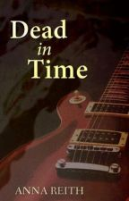 Dead in Time by AnnaReith