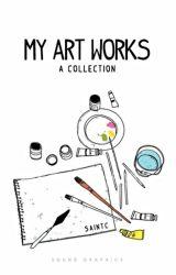 My Art Works✓ by saintc