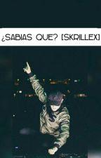 ¿Sabias Que? [skrillex] by 6javiera9