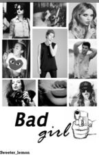 New girl + Bad Girl✔️ by sweeter_lemon