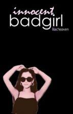 Innocent Badgirl | jariana | by lilacheaven
