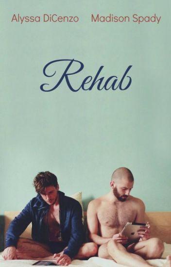 Rehab {Book Nine} (BoyxBoy)((ON HOLD))