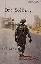 Der Soldat, der nicht zurückkehrte by thelenalawley