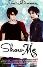 Show Me (2Min) by _Toxic_Dreamer_