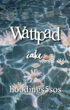 Wattpad // cake by hoodings5sos