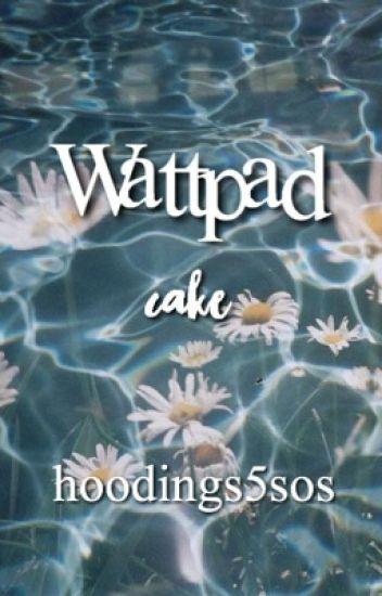 Wattpad // cake