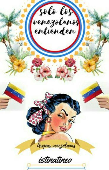 Solo Los venezolanos Entienden