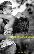 Happily Never After(Sequel to Stereotypical Love)(BWWM/Interracial) by itgrl101