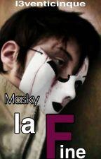 Masky - La fine by I3venticinque
