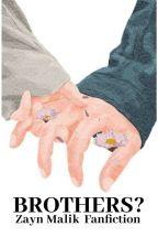 Brothers?   ||Zayn|| |Concluída| by Eduarda_0102