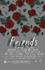 Friends   ||Harry|| by Eduarda_0102