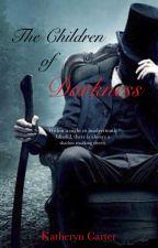 The Children of Darkness by verianna
