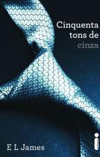 50 Tons de Cinza by rayaneferreira18659