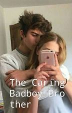 The Caring Badboy Brother #wattys2017 by seloosschh