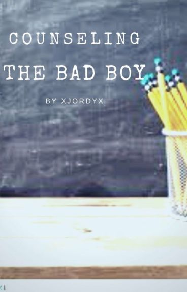 Counseling the Bad Boy