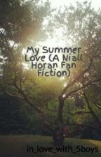 My Summer Love (A Niall Horan Fan Fiction) by in_love_with_5boys