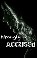 Wrongly Accused {Slow updates} by Sierra_Renee01