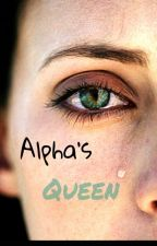 Alpha's Queen [PAUSADA] by 4ever___love___you