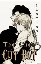 [Danmei/Full] Trò Chơi Cút Bắt by SUNQINGtheWriter