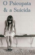 o psicopata e a suicida by vick133