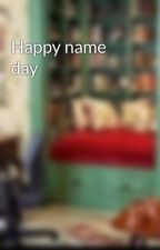 Happy name day by fangirlNK