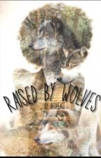 Raised By Wolves (BWWM) by bedpeace