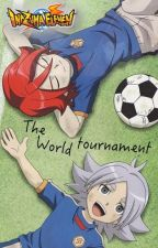 The Inazuma-West Saga: The World Tournament (Dutch) SORT OF ON HOLD by InazumaGirlx