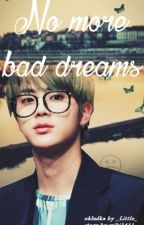 No More Bad Dreams (BTS Jin FanFic) [PL] by wiki1411