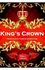 King's Crown: Teaser Chapter by WilliamCulbertson