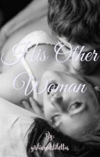 His Other Woman by girlinredstilettos